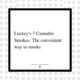 8 - Luckey's 7 Cannabis Smokes - The convenient way to smoke - The New Amsterdam